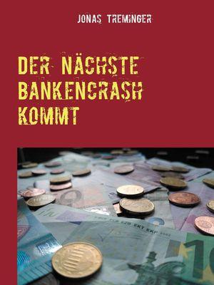 Der nächste Bankencrash kommt