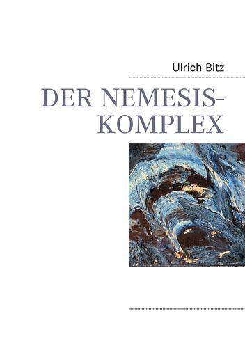 DER NEMESIS-KOMPLEX