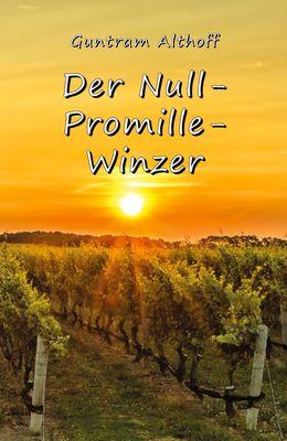 Der Null-Promille-Winzer