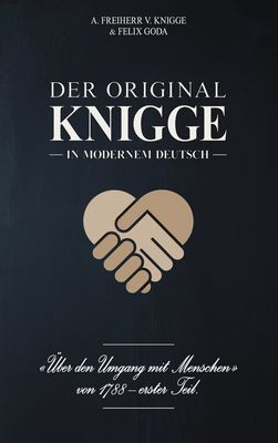 Der Original-Knigge in modernem Deutsch