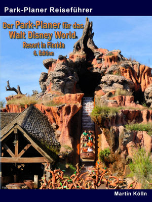 Der Park-Planer für das Walt Disney World Resort in Florida - 6. Edition - E-Book