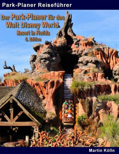 Der Park-Planer für das Walt Disney World Resort in Florida - 6. Edition