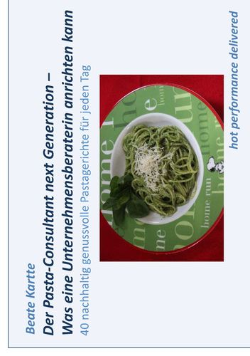 Der Pasta-Consultant next Generation – Was eine Unternehmensberaterin anrichten kann