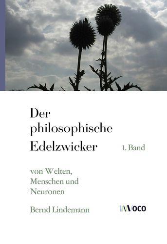 Der philosophische Edelzwicker (I)