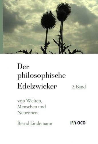Der philosophische Edelzwicker (II)
