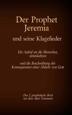 Der Prophet Jeremia und die Klagelieder Jeremias Threni