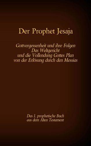 Der Prophet Jesaja, das 1. prophetische Buch aus dem Alten Testament der Bibel