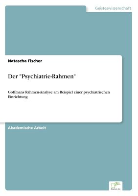 "Der ""Psychiatrie-Rahmen"""