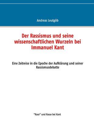 Der Rassismus und seine wissenschaftlichen Wurzeln bei Immanuel Kant