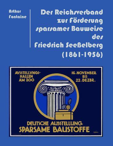 Der Reichsverband zur Förderung sparsamer Bauweise des Friedrich Seeßelberg (1861-1956)