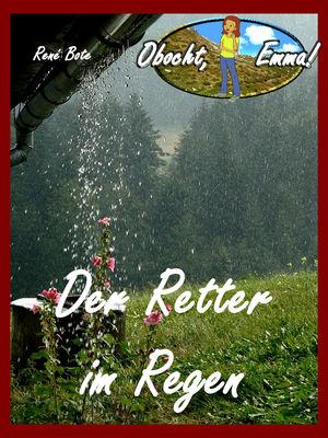 Der Retter im Regen