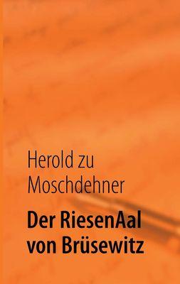 Der RiesenAal von Brüsewitz