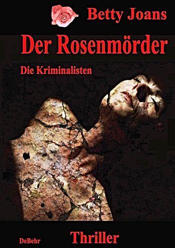 Der Rosenmörder - Die Kriminalisten - Thriller