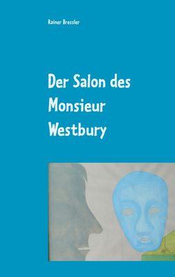 Der Salon des Monsieur Westbury