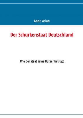 Der Schurkenstaat Deutschland