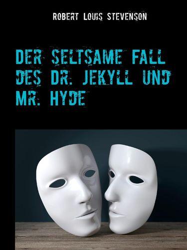 Der seltsame Fall des Dr. Jekyll und Mr. Hyde