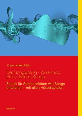 Der Songwriting - Workshop  1 + 6 Songs