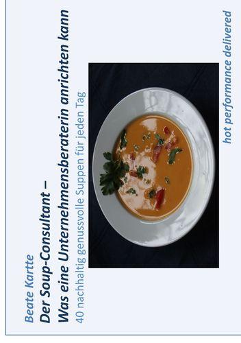 Der Soup-Consultant – Was eine Unternehmensberaterin anrichten kann
