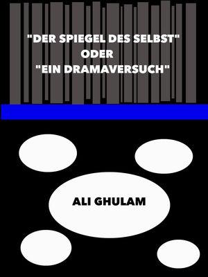 """""""Der Spiegel des Selbst"""" oder """"Ein Dramaversuch"""""""