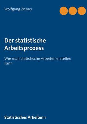 Der statistische Arbeitsprozess