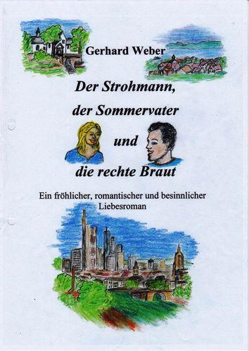 Der Strohmann, der Sommervater und die rechte Braut