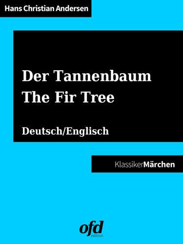Märchen Von Hans Christian Andersen Der Tannenbaum.Der Tannenbaum The Fir Tree