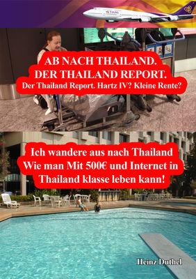 Der Thailand Report. Hartz IV? Kleine Rente?