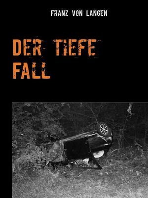 Der tiefe Fall