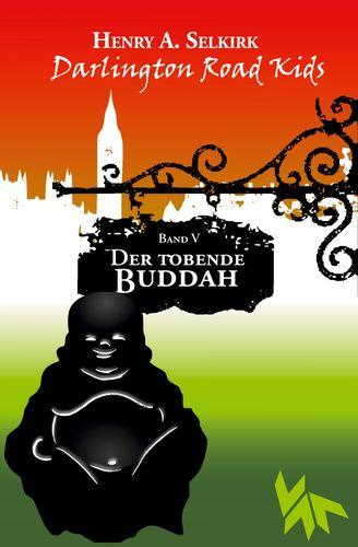 Der tobende Buddah - Darlington Road Kids, Band 5