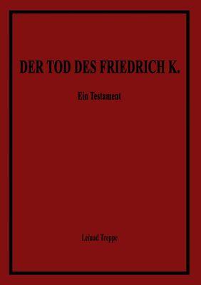 Der Tod des Friedrich K.