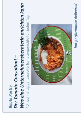 Der Tomato-Consultant – Was eine Unternehmensberaterin anrichten kann