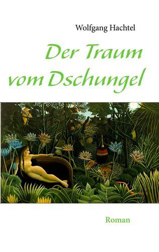 Der Traum vom Dschungel