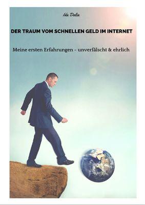 Der Traum vom schnellen Geld im Internet