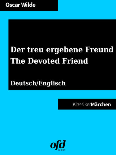Der treu ergebene Freund - The Devoted Friend
