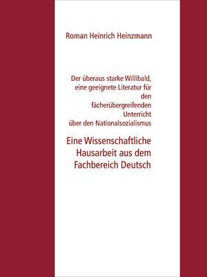 Der überaus starke Willibald, eine geeignete Literatur für den fächerübergreifenden Unterricht über den Nationalsozialismus mit jungen SuS?
