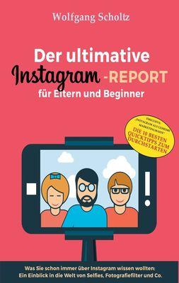 Der ultimative Instagram-Report für Eltern und Beginner
