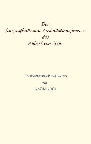 Der (un)aufhaltsame Assimilationsprozess des Alibert von Stein