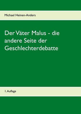 Der Väter Malus - die andere Seite der Geschlechterdebatte