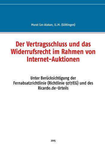 Der Vertragsschluss und das Widerrufsrecht im Rahmen von Internet-Auktionen