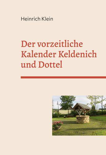 Der vorzeitliche Kalender Keldenich und Dottel