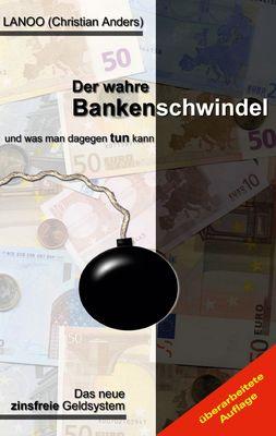 Der wahre Bankenschwindel und was man dagegen tun kann