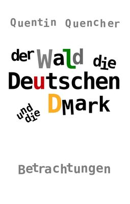 Der Wald, die Deutschen und die DMark