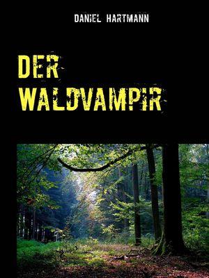 Der Waldvampir