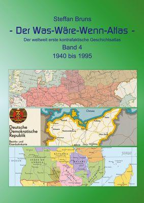 Der Was-Wäre-Wenn-Atlas - Band 4 - 1940 bis 1995