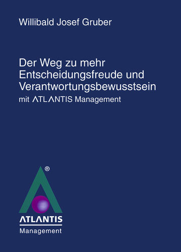 """Der Weg zu mehr Entscheidungsfreude und Verantwortungsbewusstsein mit Atlantis Management"""""""
