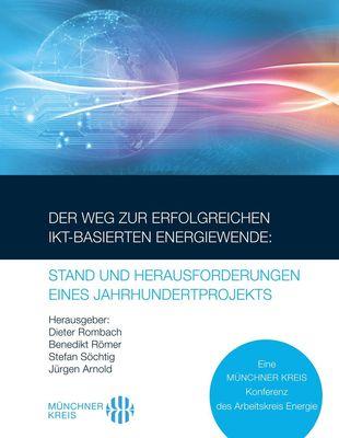 Der Weg zur erfolgreichen IKT-basierten Energiewende: Stand und Herausforderungen eines Jahrhundertprojekts