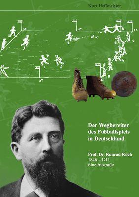 Der Wegbereiter des Fußballspiels in Deutschland
