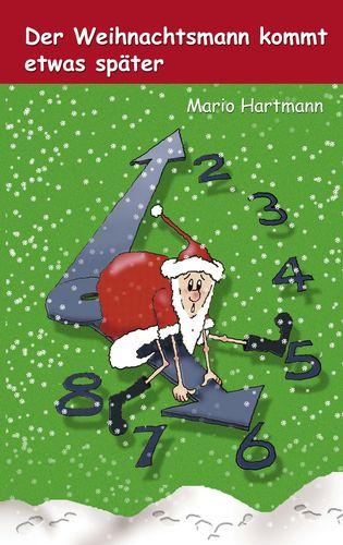 Der Weihnachtsmann kommt etwas später