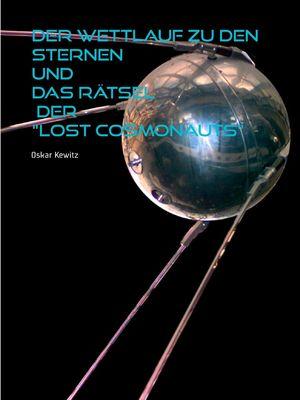 """Der Wettlauf zu den Sternen und das Rätsel der """"Lost Cosmonauts"""""""