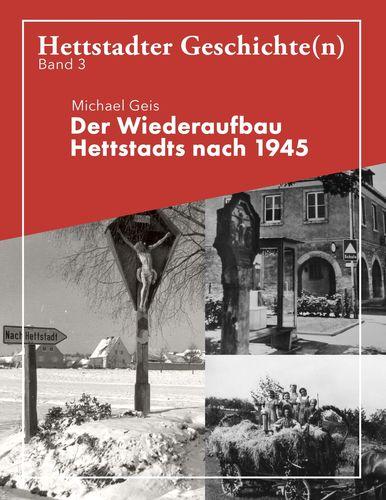Der Wiederaufbau Hettstadts nach 1945